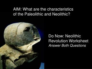 Do Now: Neolithic Revolution Worksheet Answer Both Questions