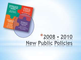 2008 - 2010 New Public Policies
