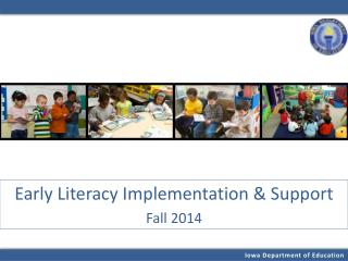 Early Literacy Implementation & Support Fall 2014