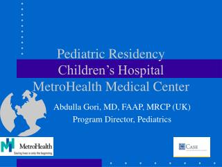 Pediatric Residency Children's Hospital  MetroHealth Medical Center