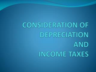 CONSIDERATION  OF  DEPRECIATION  AND  INCOME TAXES