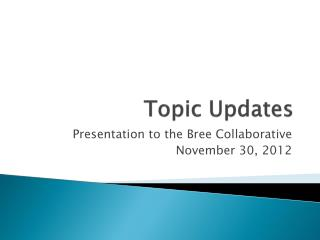 Topic Updates