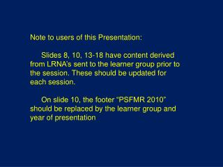 Note to users of this Presentation: