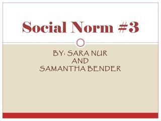 Social Norm #3