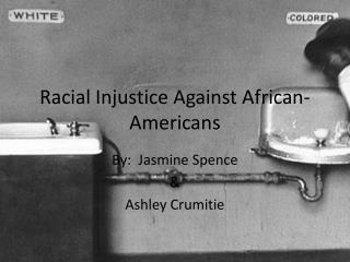 Racial Injustice Against African-Americans