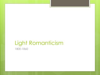 Light  Romanticism