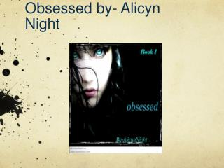 Obsessed by- Alicyn Night