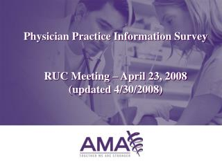 Physician Practice Information Survey RUC Meeting – April 23, 2008 (updated 4/30/2008)