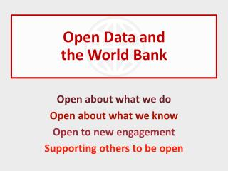 Open Data and  the World Bank