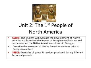 Unit 2: The 1 st  People of  North America