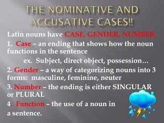 The Nominative and Accusative Cases!!
