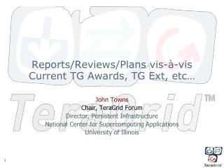 Reports/Reviews/Plans vis-à-vis  Current  TG Awards,  TG Ext, etc…