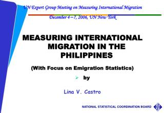 UN Expert Group Meeting on Measuring International Migration  December 4  – 7, 2006, UN New York MEASURING INTERNATION