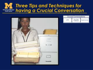 Three Tips and Techniques for having a Crucial Conversation