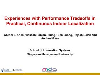 Experiences with Performance  Tradeoffs  in Practical, Continuous Indoor Localization