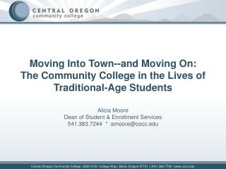 Moving Into Town--and Moving On:   The Community College in the Lives of Traditional-Age Students