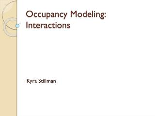 Occupancy Modeling: Interactions