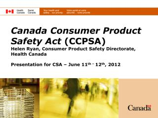 Health Canada has modernized our Product Safety legislation….