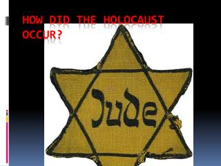 How did the Holocaust Occur?