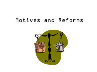 Motives and Reforms