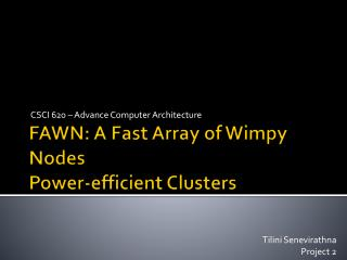 FAWN: A Fast Array of Wimpy Nodes Power-efficient Clusters