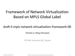 Zhenbin Li,  Ming Li(Huawei ) IETF 8 8 , Vancouver, BC, Canada