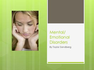 Mental/ Emotional Disorders