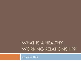 What is a healthy working relationship?