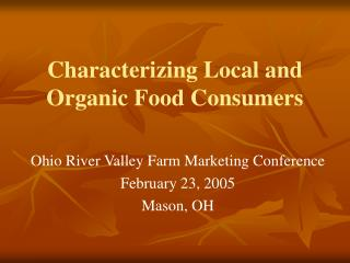 Characterizing Local and Organic Food Consumers