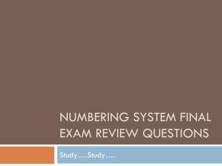 Numbering System Final Exam Review Questions