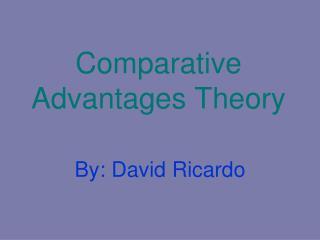 Comparative Advantages Theory