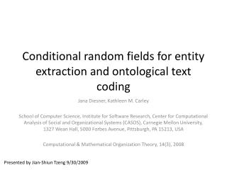 Conditional random fields for entity extraction and ontological text coding