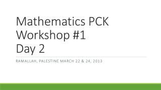 Mathematics PCK Workshop #1 Day 2