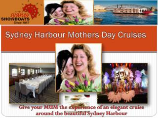Sydney Harbour Mothers Day Cruises