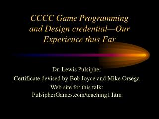 CCCC Game Programming and Design credential—Our Experience thus Far