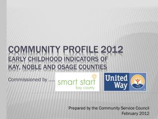 Community Profile  2012 Early  Childhood Indicators of  Kay, Noble and Osage Counties