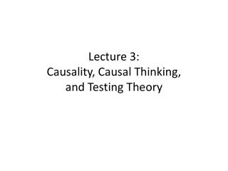 Lecture 3: Causality, Causal Thinking, and Testing Theory