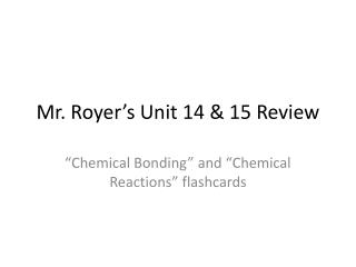 Mr. Royer's Unit 14 & 15 Review