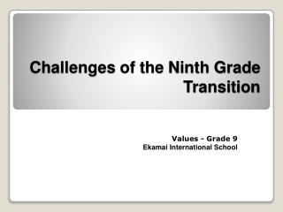 Challenges of the Ninth Grade Transition