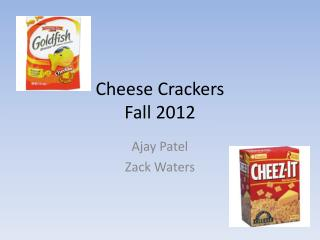 Cheese Crackers Fall 2012
