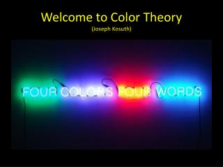 Welcome to Color Theory (Joseph  Kosuth )