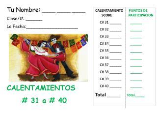 CALENTAMIENTO PUNTOS DE        SCORE                   PARTICIPACION