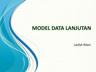 MODEL DATA LANJUTAN