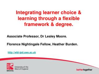 Integrating learner choice & learning through a flexible framework & degree.