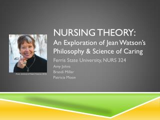 Nursing theory:  An  Exploration  of  Jean Watson's Philosophy  &  Science  of  Caring