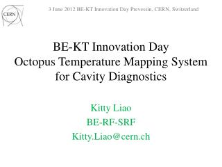 BE-KT Innovation Day Octopus Temperature Mapping System for Cavity Diagnostics