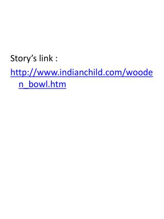 Story's link : indianchild/wooden_bowl.htm