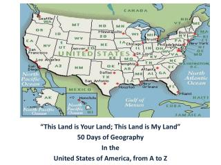 """This Land is Your Land; This Land is My Land""  50 Days of Geography  In the"
