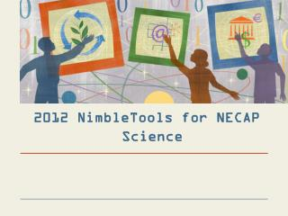 2012  NimbleTools  for NECAP Science