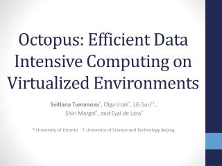 Octopus: Efficient Data Intensive Computing on Virtualized  E nvironments